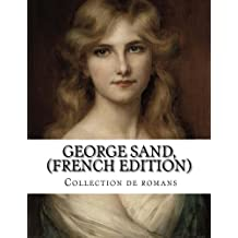 George Sand, (French edition) Collection de romans