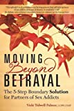 img - for Moving Beyond Betrayal: The 5-Step Boundary Solution for Partners of Sex Addicts book / textbook / text book