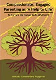 Compassionate, Engaged Parenting As 'a Help to Life', Nelunika Gunawardena Rajapakse, 1479125229