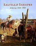 img - for Saltillo Sarapes: A Survey 1850-1920 book / textbook / text book