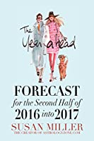 The Year Ahead FORECAST for the Second Half of 2016 into 2017 - SUSAN MILLER (English Edition)