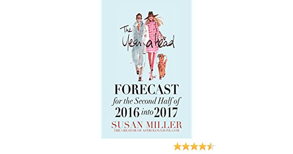 The Year Ahead FORECAST for the Second Half of 2016 into 2017 - SUSAN MILLER