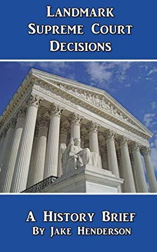Landmark Supreme Court Decisions (History Brief)