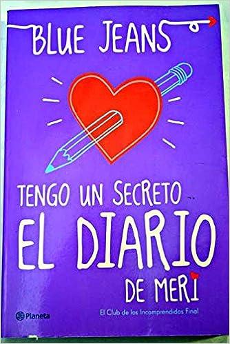 Tengo un secreto: el diario de Meri. El club de los incomprendidos: Amazon.es: Blue Jeans: Libros