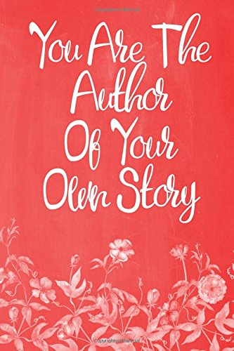 "Pastel Chalkboard Journal - You Are The Author Of Your Own Story (Red-White): 100 page 6"" x 9"" Ruled Notebook: Inspirational Journal, Blank Notebook, ... Lined Notebook, Blank Diary (Volume 17) ebook"