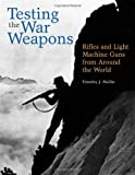 Testing the War Weapons, Timothy J. Mullin, 0873649435