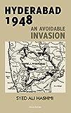 Hyderabad 1948: An Avoidable Invasion