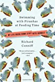 Swimming with Piranhas at Feeding Time, Richard Conniff, 0393068935
