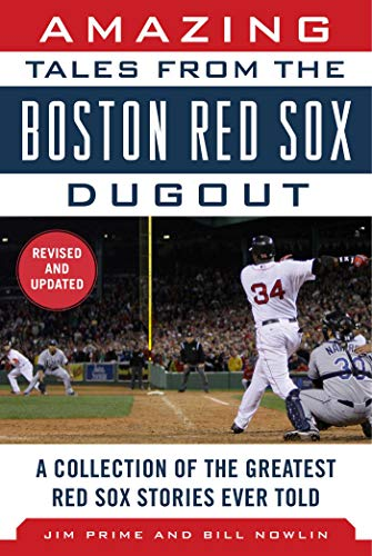 - Amazing Tales from the Boston Red Sox Dugout: A Collection of the Greatest Red Sox Stories Ever Told