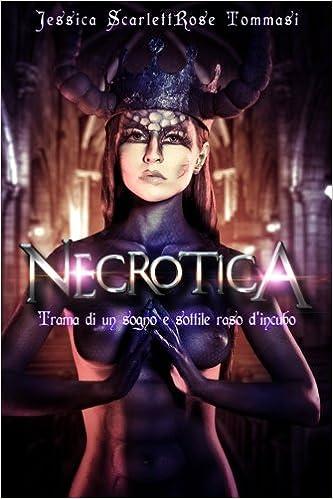 Book Necrotica: Trama di un sogno e sottile raso d'incubo