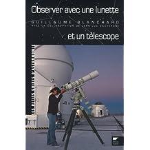 Observer avec une lunette et un télescope
