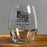 24 Pack We Love Because He First Loved Us 9 Oz Stemless Wine Glass, Personalize With Black Ink Name and Date, Wedding Favors Engagement