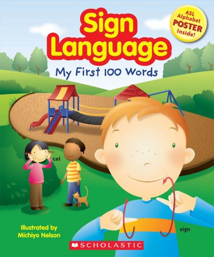 Sign Language: My First 100 Words (Youngest Readers)