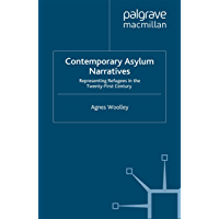 Contemporary Asylum Narratives: Representing Refugees in the Twenty-First