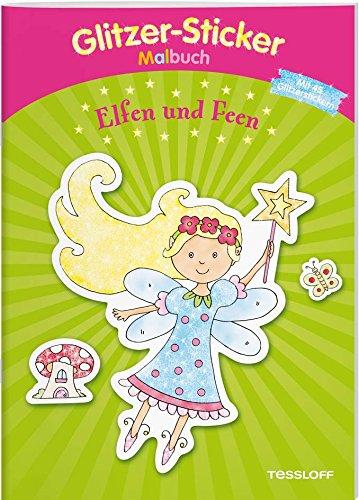 Glitzer-Sticker-Malbuch. Elfen und Feen: Mit 45 glitzernden Stickern! (Malbücher und -blöcke)
