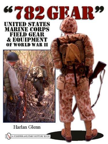 782 Gear: United States Marine Corps Field Gear & Equipment of World War II by Brand: Schiffer Publishing