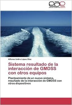 Book Sistema resultado de la interacción de GMDSS con otros equipos: Planteamiento de un nuevo sistema, resultado de la interacción de GMDSS con otros dispositivos