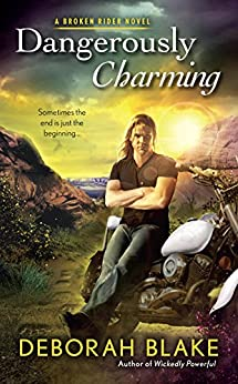 Dangerously Charming (Broken Riders Novel, A) by [Blake, Deborah]