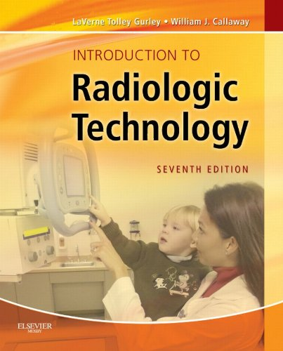 Introduction to Radiologic Technology - E-Book (Gurley, Introduction to Radiologic Technology)
