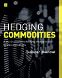 Hedging Commodities, Slobodan Jovanovic, 0857193198