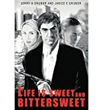 img - for [ [ [ Life Is Sweet and Bittersweet [ LIFE IS SWEET AND BITTERSWEET ] By Grunor, Jerry A ( Author )Jan-19-2005 Paperback book / textbook / text book