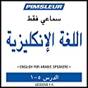 ESL Arabic Phase 1, Unit 01-05: Learn to Speak and Understand English as a Second Language with Pimsleur Language Programs Audiobook by  Pimsleur Narrated by  Pimsleur