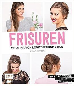 Frisuren Mit Anna Von Lovethecosmetics 40 Easy Styles Flechten