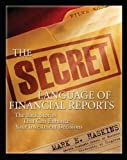 The Secret Language of Financial Reports: The Back Stories That Can Enhance Your Investment Decisions (Personal Finance & Investment)