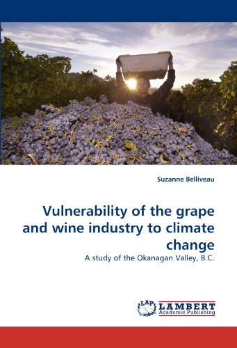 Vulnerability of the grape and wine industry to climate change: A study of the Okanagan Valley, B.C.