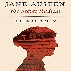 Jane Austen, the Secret Radical Audiobook