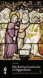 Die Katharinenkirche in Oppenheim, Gast, Uwe and Engert, Ulrich, 3795421837