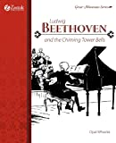 Ludwig Beethoven and the Chiming Tower Bells, Opal Wheeler, 0974650560