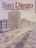 San Diego, a Pictorial History, Raymond G. Starr, 089865484X