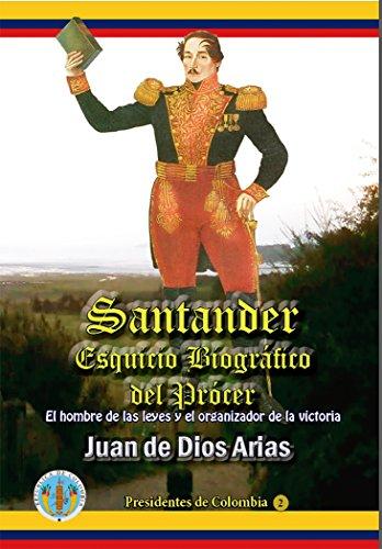 santander-esquicio-biografico-del-procer-el-hombre-de-las-leyes-y-el-organizador-de-la-victoria-pres