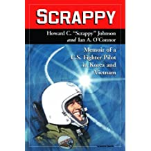 Scrappy: Memoir of a U.S. Fighter Pilot in Korea and Vietnam