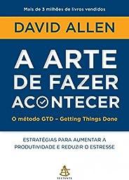 A arte de fazer acontecer - O método GTD - Getting Things Done