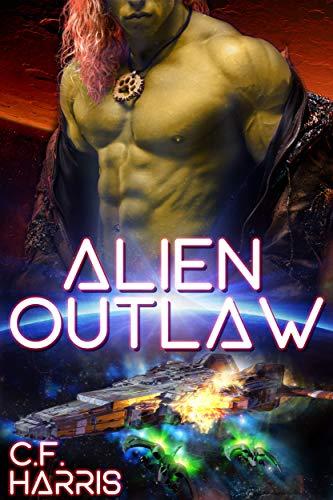 Alien Outlaw: A SciFi Alien Romance