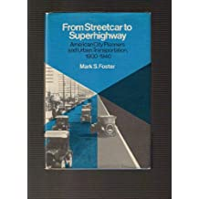 From Streetcar to Superhighway: American City Planners and Urban Transportation, 1900-1940