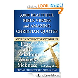 3000 Plus Beautiful Bible Verses and Amazing Christian Quotes: What The Bible Says About... Living Life Set Free Publishing