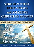 3000 Plus Beautiful Bible Verses and Amazing Christian Quotes in 70 Interactive Categories (What the Bible Says About Questions You Have…)