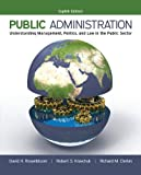 img - for Public Administration: Understanding Management, Politics, and Law in the Public Sector book / textbook / text book
