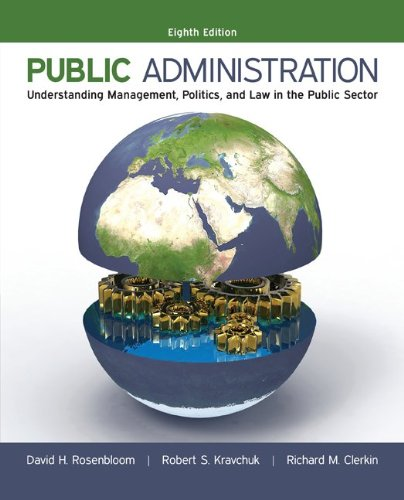 73379158 - Public Administration: Understanding Management, Politics, and Law in the Public Sector