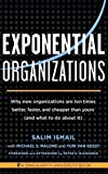 img - for Exponential Organizations: Why new organizations are ten times better, faster, and cheaper than yours (and what to do about it) Paperback   October 14, 2014 book / textbook / text book
