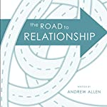 The Road to Relationship | Andrew Allen