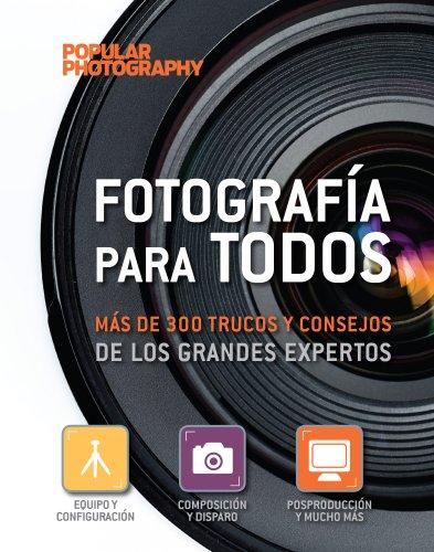 Descargar Libro Fotografía Para Todos. Más De 300 Trucos Y Consejos De Los Grandes Expertos Aa. Vv.