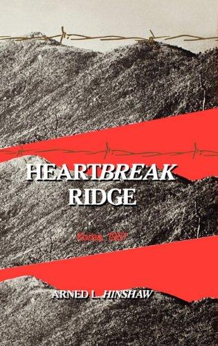 Heartbreak Ridge : Korea, 1951 by Arned L Hinshaw