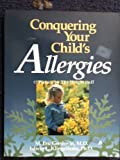 Conquering Your Child's Allergies, M. Eric Gershwin and Edwin L. Kingelhofer, 020152340X