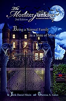 """The Monsterjunkies An American family Odyssey: """"Being a normal Family  is a State of  Mind"""" by [Shein, Erik Daniel]"""