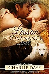 A Lesson in Dominance: An Alpha Wolf Tale (Alpha Wolf Tales Book 1)