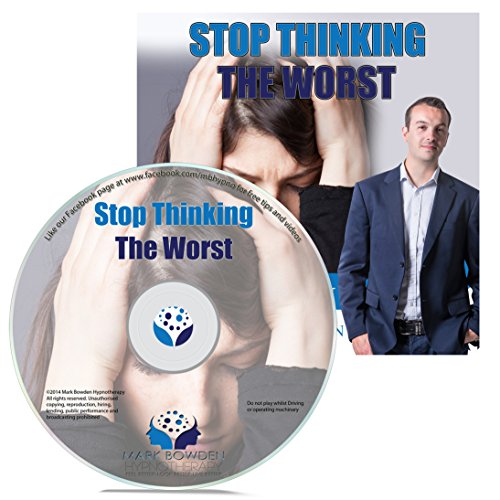 Stop Thinking the Worst Hypnosis CD - Put a Stop to Negative Thinking & Begin to Think Positively - Put the Power of Positive Thinking to Work to Transform Your Life, Achieve Success & Have Lasting Happiness